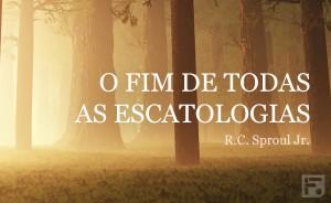 OFimDeTodasAsEscatologias700x700_03072014091952