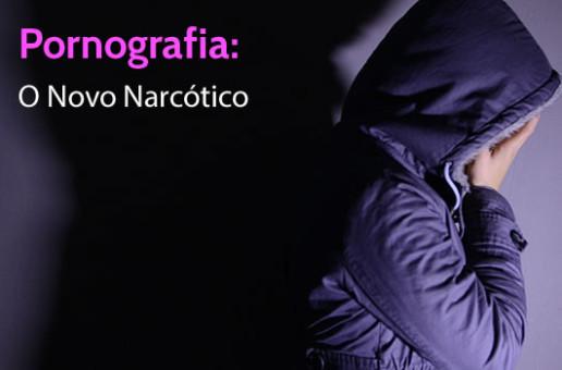 Pornografia: O Novo Narcótico