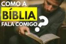 Como a bíblia fala comigo?