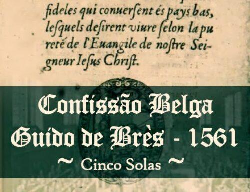 A Confissão de fé Belga e a tradição reformada
